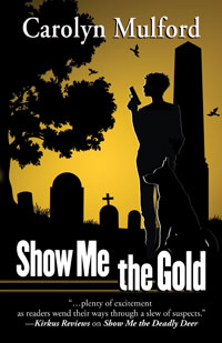 Show Me the Gold by Carolyn Mulford